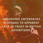 Hegemonic Enterprises responds to apparent lack of trust in British advertisers.