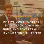 Hegemonic Enterprises doubt whether Sky Sports crack down on gambling adverts will have mean-ingful effect.